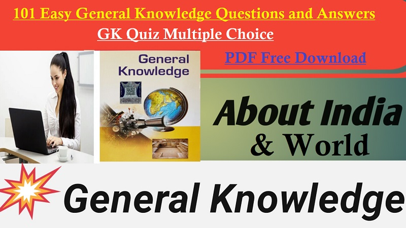 101 Easy General Knowledge Questions and Answers Pdf MCQ